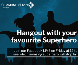 join our Facebook Live and Hang out with a superhero